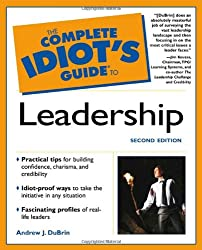 The Complete Idiot's Guide to Leadership (2nd Edition)