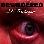 Bewildered | C. H. Foertmeyer