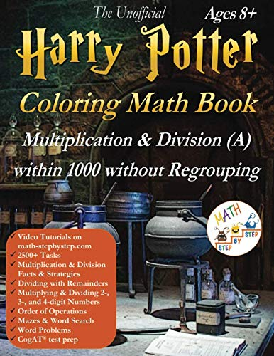 The Unofficial Harry Potter Coloring Math Book Multiplication & Division (A) Ages 8+: Multiplying & Dividing within 1000 without Regrouping, Word ... Word Search, CogAT Test Prep, and more!