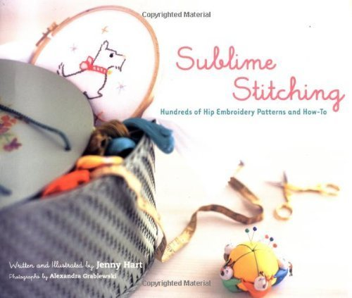 By Jenny Hart - Sublime Stitching: Hundreds of Hip Embroidery Patterns and How-To (1st Edition) (6.1.2006) ebook