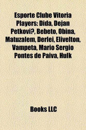 Esporte Clube Vitória players: Dida, Dejan Petković, Geovanni Deiberson Maurício, David Luiz, Bebeto, Tácio Caetano Cruz Queiroz