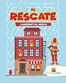 Al Rescate : Laberintos Niños (Spanish Edition): Activity Crusades: 9780228220886: Amazon.com: Books