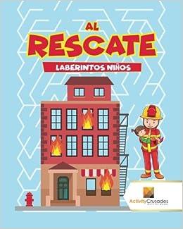 Al Rescate : Laberintos Niños (Spanish Edition): Activity Crusades: 9780228220886: Amazon.com: Books