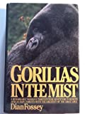 Gorillas in the Mist : A Remarkable Woman's Thirteen Year Adventure in Remote African Rain Forests with the Greatest of the Great Apes, Fossey, Dian, 0395282179
