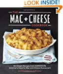 The Mac + Cheese Cookbook: 50 Simple...