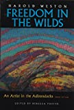 Freedom in the Wilds, Harold Weston and Rebecca Feldman Foster, 0815608993