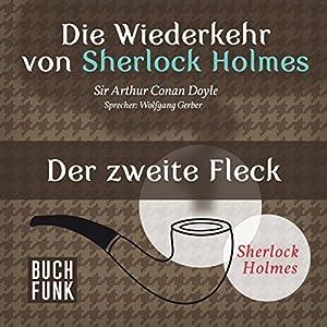 Der zweite Fleck (Sherlock Holmes - Das Original) Hörbuch