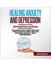 Healing Anxiety and Depression: Self Healing Power and Therapy