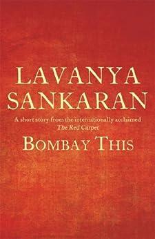 Amazon Com Bombay This Ebook Lavanya Sankaran Kindle Store