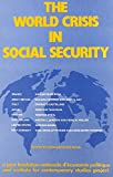 World Crisis in Social Security 9780917616440