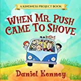 img - for When Mr. Push Came To Shove (Kindness Project) (Volume 1) book / textbook / text book