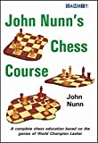 John Nunn's Chess Course-John Nunn