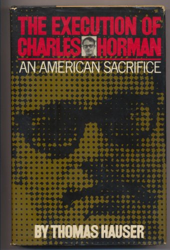 The Execution of Charles Horman: An American Sacrifice