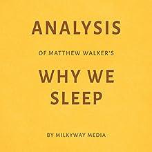 Analysis of Matthew Walker's Why We Sleep Audiobook by Milkyway Media Narrated by Dara Rosenberg