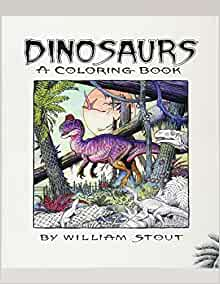 Dinosaurs A Coloring Book by William Stout: Freind, Miss