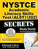 Nystce Academic Literacy Skills Test (Alst) (202) Secrets Study Guide : NYSTCE Exam Review for the New York State Teacher Certification Examinations, NYSTCE Exam Secrets Test Prep Team, 1630945730