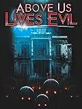 Above Us Lives Evil