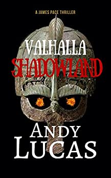 VALHALLA: Shadowland (James Pace Book 7) by [Lucas, Andy]