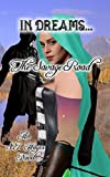 The Savage Road (In Dreams... Book 3)