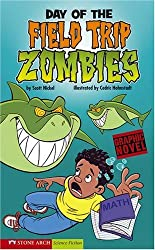 Day of the Field Trip Zombies: School Zombies (Graphic Sparks)