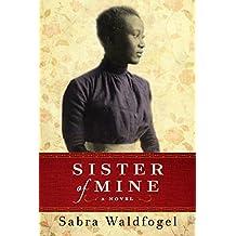 Sister of Mine: A Novel