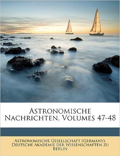 Livre Astronomische Nachrichten, Volumes 47-48 pdf, epub ebook