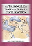 The Triangle of Trade, Z. S. Andrew Demirdjian, 1450015190