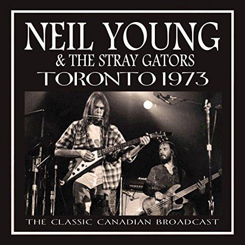 Neil Young & The Stray Gators, Toronto 1973 | Steve ...