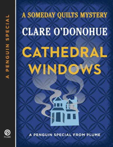 Cathedral Windows: A Someday Quilts Mystery (A Penguin Special from Plume)]()