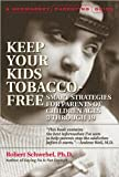How to Help Your Kids Choose to Be Tobacco-Free, Robert Schwebel, 155704368X