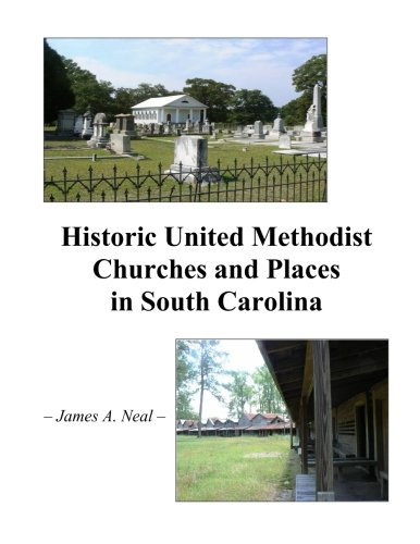 Historic United Methodist Churches and Places in South Carolina (Book Methodist)