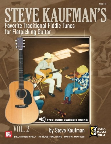 Steve Kaufman's Favorite Traditional Fiddle Tunes for Flatpicking -