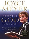 Knowing God Intimately: Being As Close to Him As You Want to Be (Walker Large Print Books)