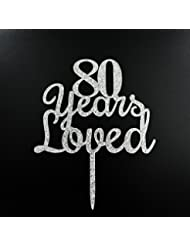 Qttier 80 years loved Happy Birthday Cake Topper 80th Anniversary Party Decoration Premium Quality Acrylic Silver