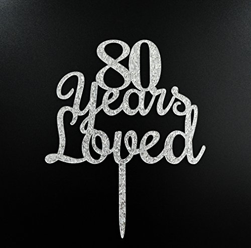 Qttier 80 years loved Happy Birthday Cake Topper 80th Anniversary Party Decoration Premium Quality Acrylic Silver ()