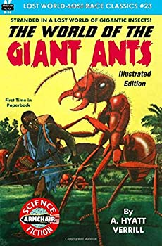The World of the Giant Ants by A. Hyatt Verrill