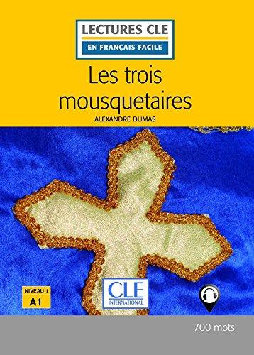 Les trois mousquetaires - Niveau 1/A1 - Lectures CLE en Français facile - Livre - 2ème édition (French Edition)