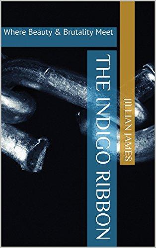The Indigo Ribbon: Where Beauty & Brutality Meet (Chrome & Indigo Book 1)