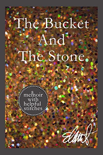 Stitch Bucket (The Bucket and The Stone (Stitches Series))