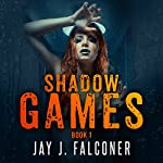 Shadow Games: Time Jumper Series, Book 1 | Jay J. Falconer