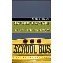 Comptabilité générale: Cours et Exercices corrigés (French Edition)