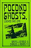 Pocono Ghosts, Legends and Lore, David J. Seibold and Charles J. Adams, 1880683008
