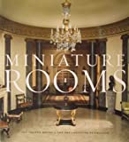Miniature Rooms : The Thorne Rooms at the Art Institute of Chicago, Thorne, James Ward, 0865592136