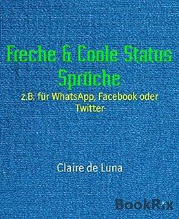 Amazon.com: Freche & Coole Status Sprüche: z.B. für WhatsApp