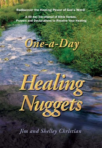 Healing Nuggets: A 40 day devotional of bible quotes, prayers and  declarations to receive your healing