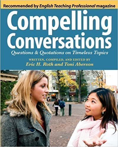 Read online Compelling Conversations: Questions and Quotations on Timeless Topics by Roth, Eric H, Aberson, Toni W published by Chimayo Press (2010) PDF, azw (Kindle), ePub