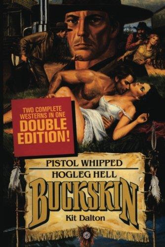 (Buckskin Double: Pistol Whipped/Hogleg Hell)