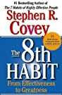 The 8th Habit: From Effectiveness t...