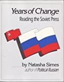 Years of Change - Reading the Soviet Press 9780840372130