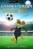 Secret Agent Disco Dancer: Soccer Star